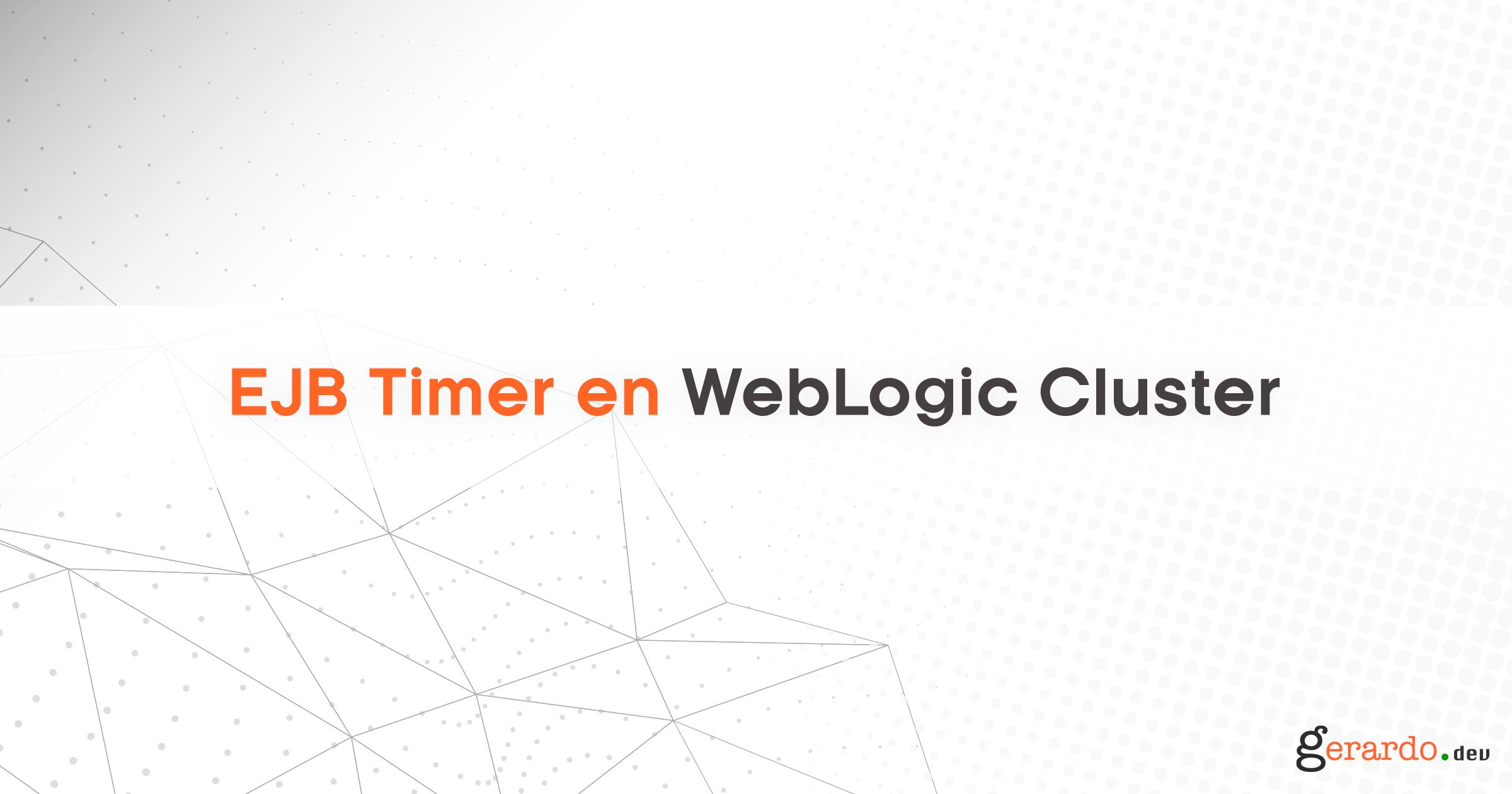 EJB Timer en WebLogic Cluster