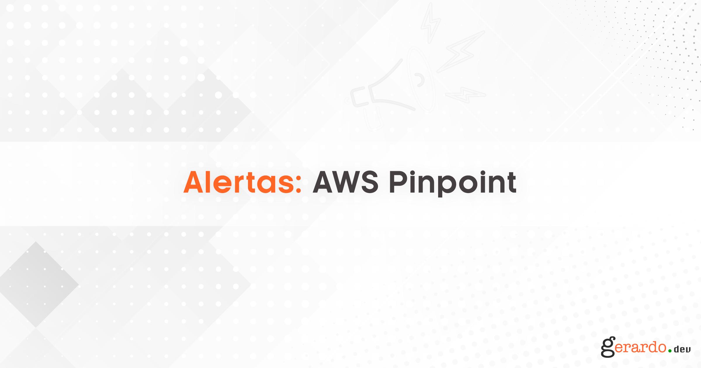 Alertas y AWS Pinpoint