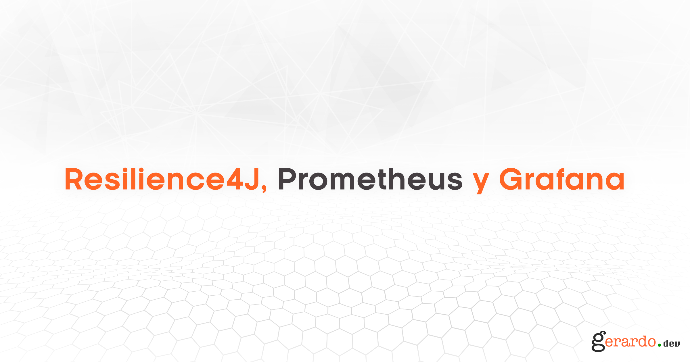 Resilience4J, Prometheus y Grafana