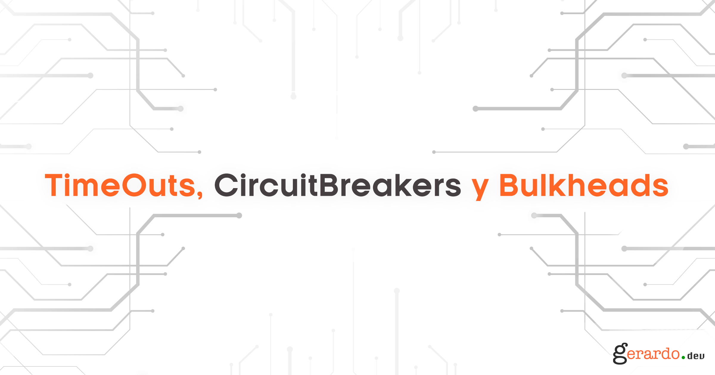 TimeOuts, CircuitBreaker y Bulkheads