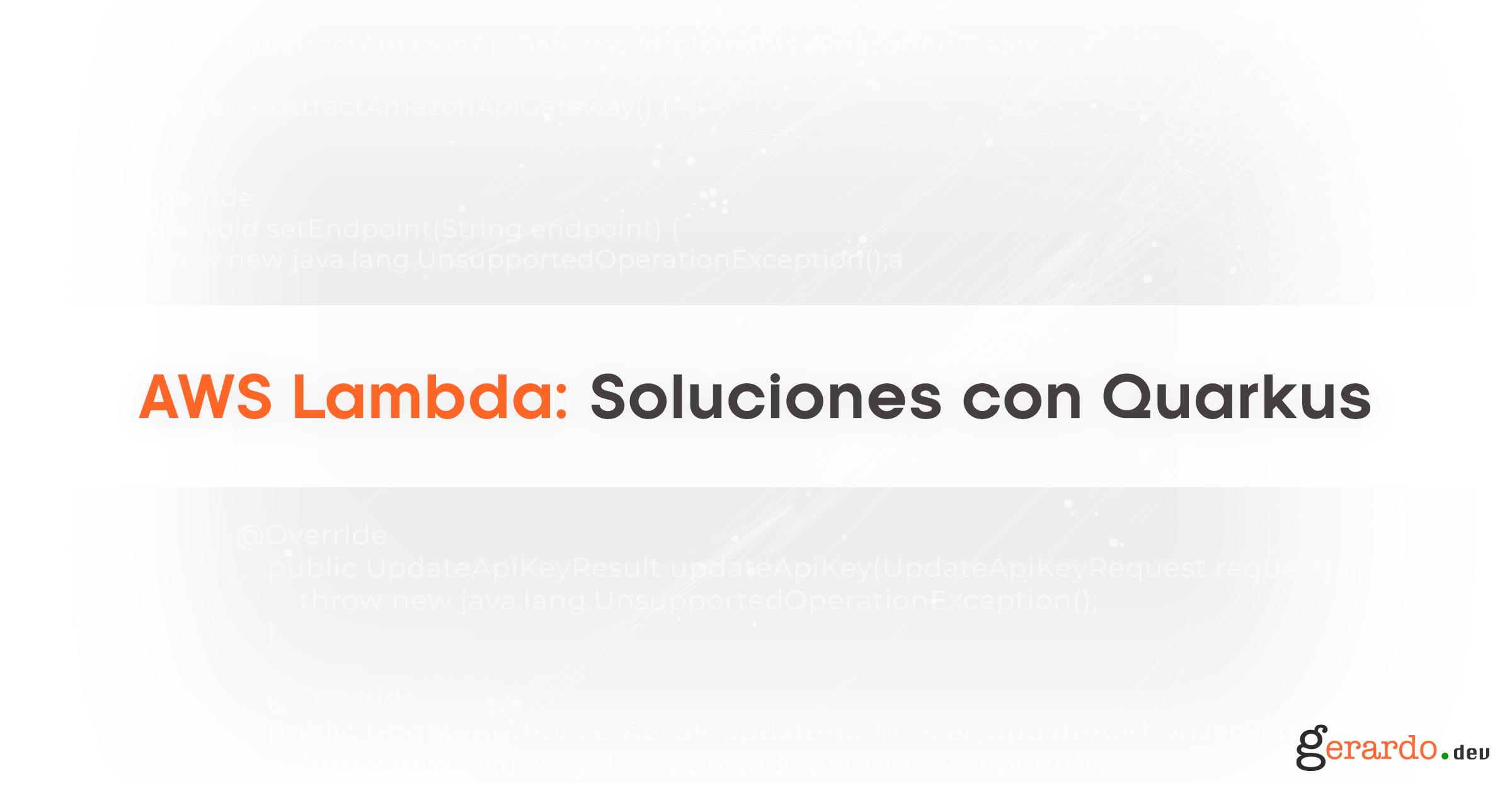 AWS Lambda: Soluciones con Quarkus