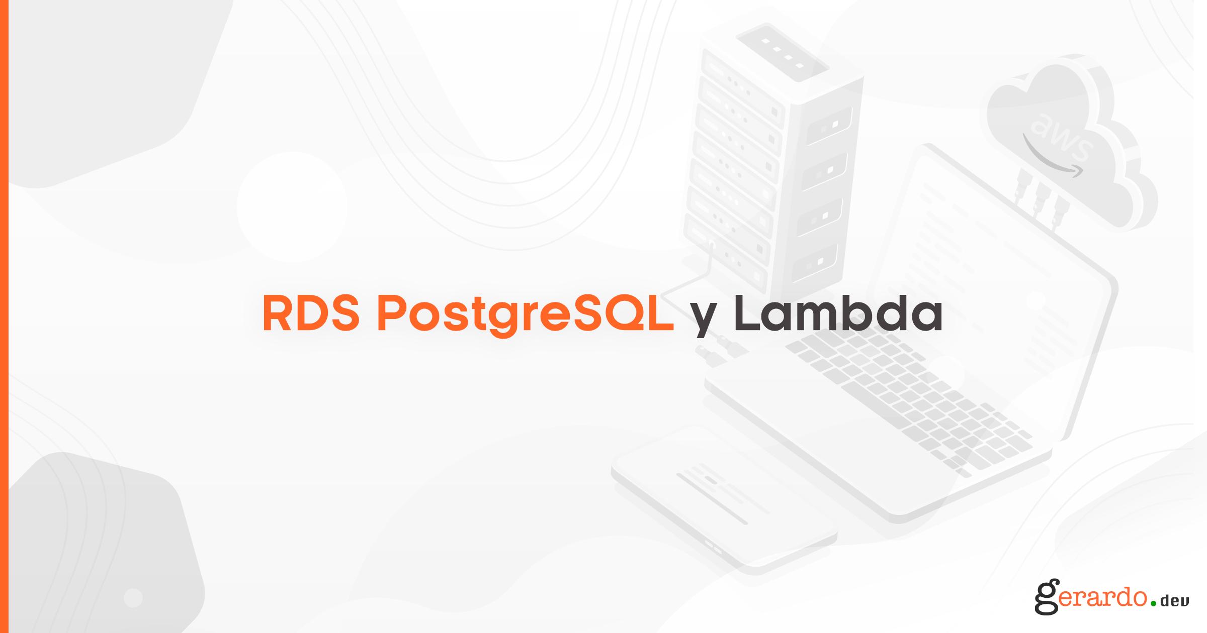 AWS RDS PostgreSQL y Lambdas
