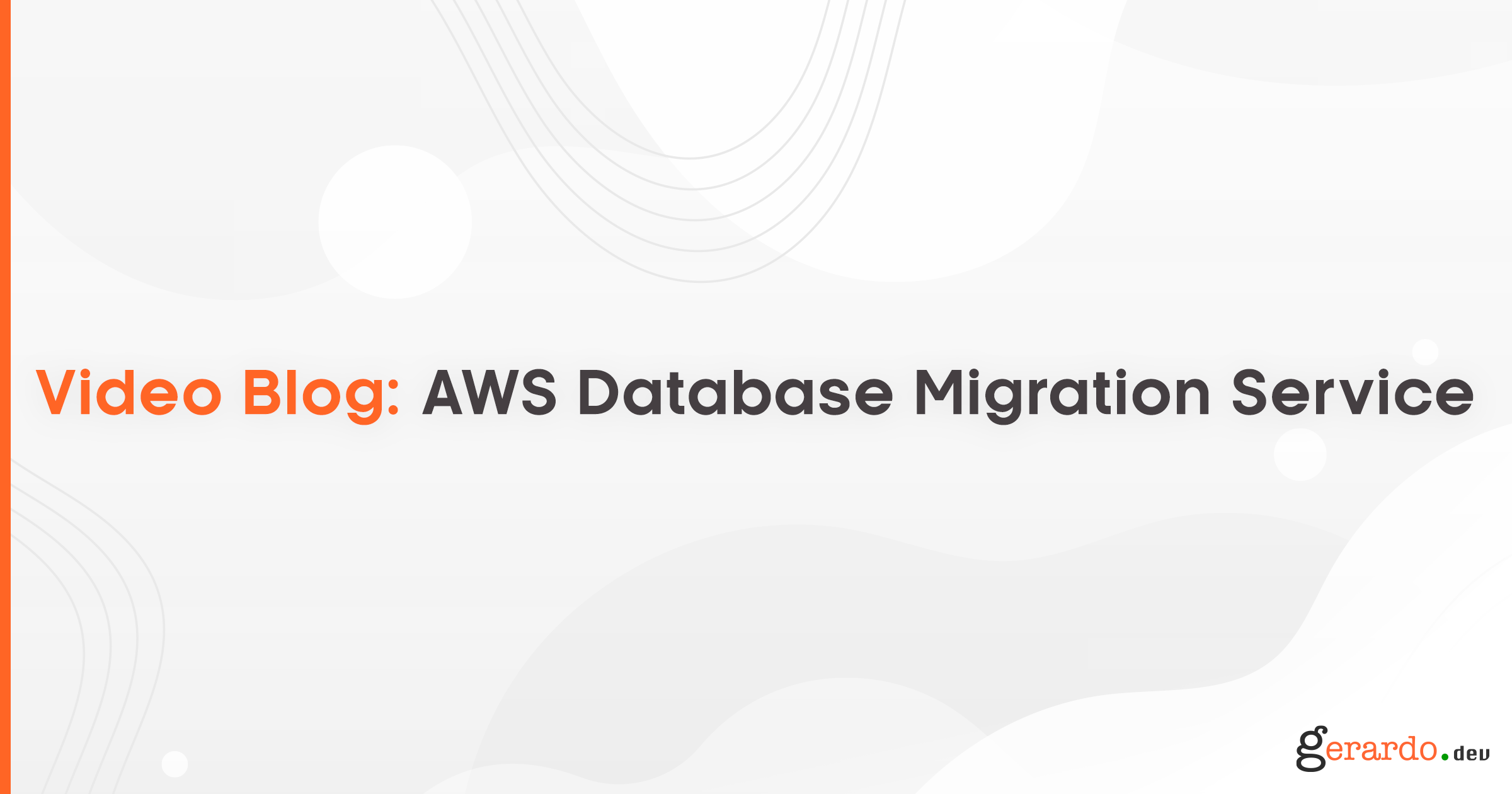 Video Blog: AWS Database Migration Services